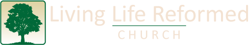 Living Life Reformed Church